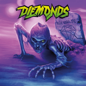 DIEMONDS - NEVER WANNA DIE - NAPALM RECORDS - 4 SEPTEMBRE