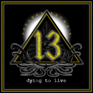 JOEL HOELSTRA'S 13 - DYING TO LIVE - FRONTIERS MUSIC - 16 OCTOBRE 2015