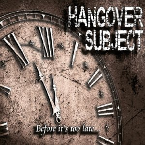 hangover subject - before it s too late