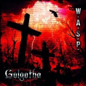 wasp - golgotha - 02 octobre