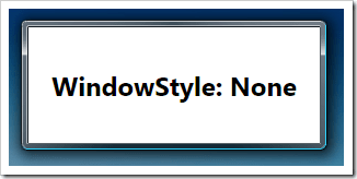WindowStyle_None