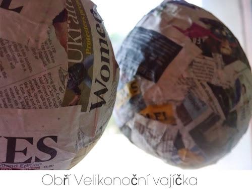 Obří Velikonoční vajíčka - papier mâché