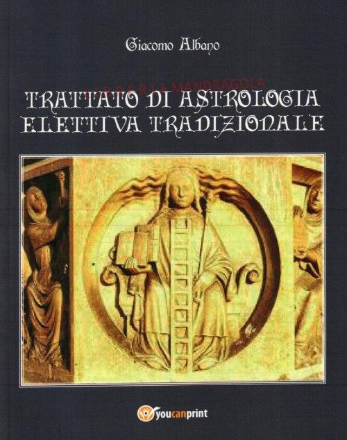 Trattato di Astrologia Elettiva Tradizionale, Giacomo Albano