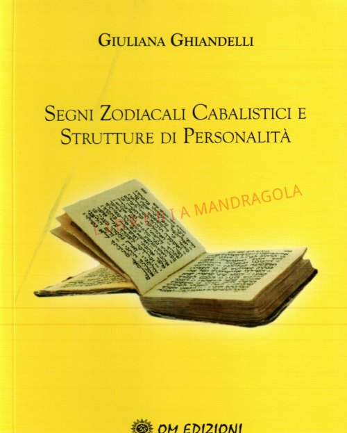 Segni zodiacali cabalistici e Strutture di personalità, Giuliana Giandelli, Om Edizioni
