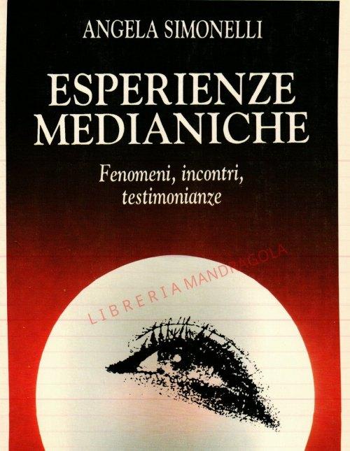 Esperienze Medianiche, fenomeni, incontri, testimonianze, Angela Simonelli, Hermes Edizioni