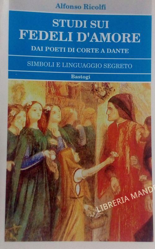 Studi sui Fedeli d'Amore, simboli e linguaggio segreto