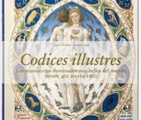 Codices Illustres: Los Manuscritos Iluminados Mas Bellos Del Mundo (2015)