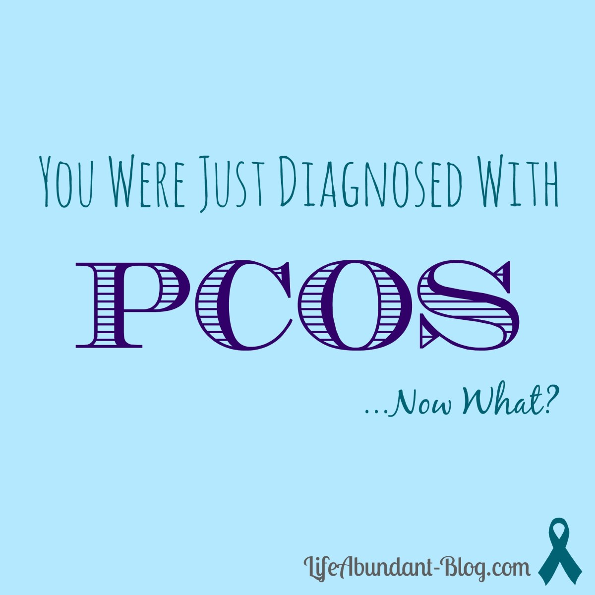 You Were Just Diagnosed With PCOS... Now What?