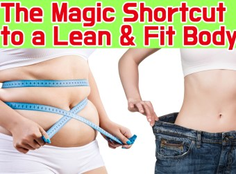 The Magic Shortcut to a Lean & Fit Body