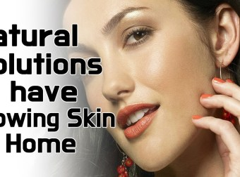 Natural Solutions to have Glowing Skin at Home
