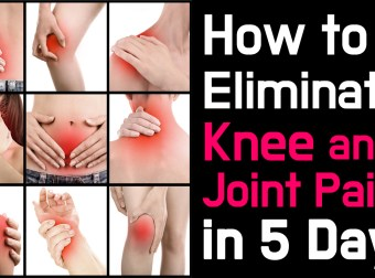 How to Eliminate Knee and Joint Pains in 5 Days