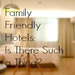 Family Friendly Hotels Thumbnail