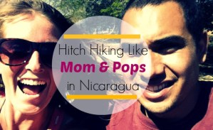 Hitch hiking like mom and pops in Nicaragua