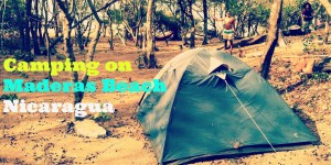 Life Out of the Box: Camping on Maderas Beach, Nicaragua