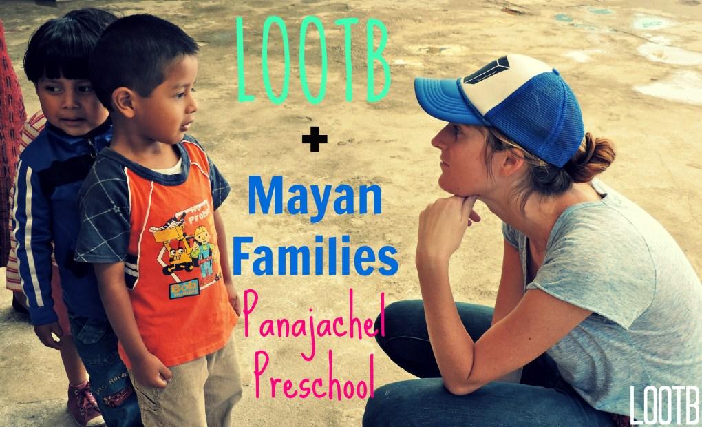 LOOTB + Mayan Families Panajachel Preschool