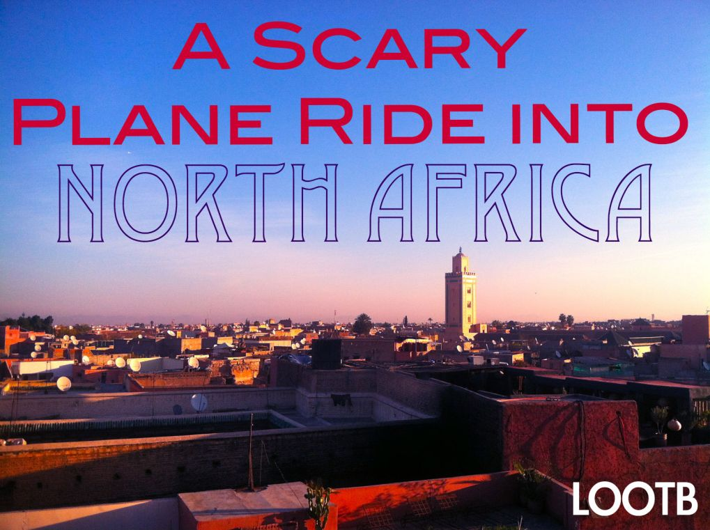 Life Out of the Box: A Scary Plane Ride into North Africa