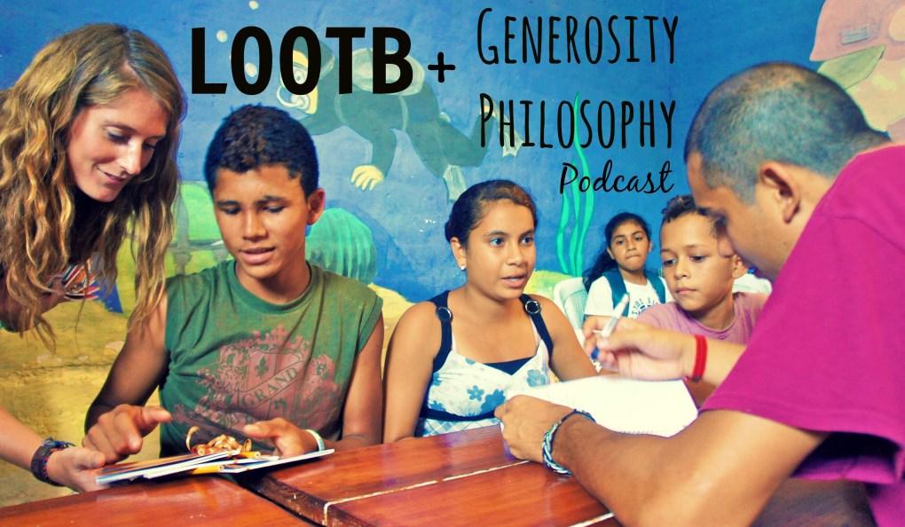 LOOTB + Generosity Philosophy Podcast