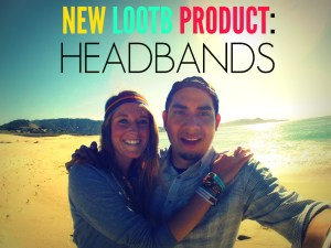Life Out of the Box: New LOOTB Product Headbands
