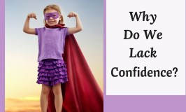 Why Do We Lack Confidence?