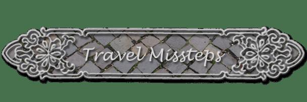 Travel Missteps