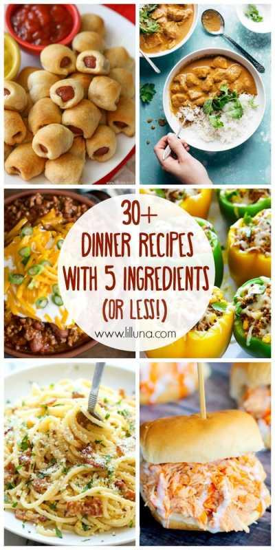 30+ 5 Ingredient (or less!) Dinner Recipes - Lil' Luna