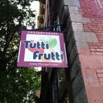 Tutti Frutti at 10420 Whyte Avenue.
