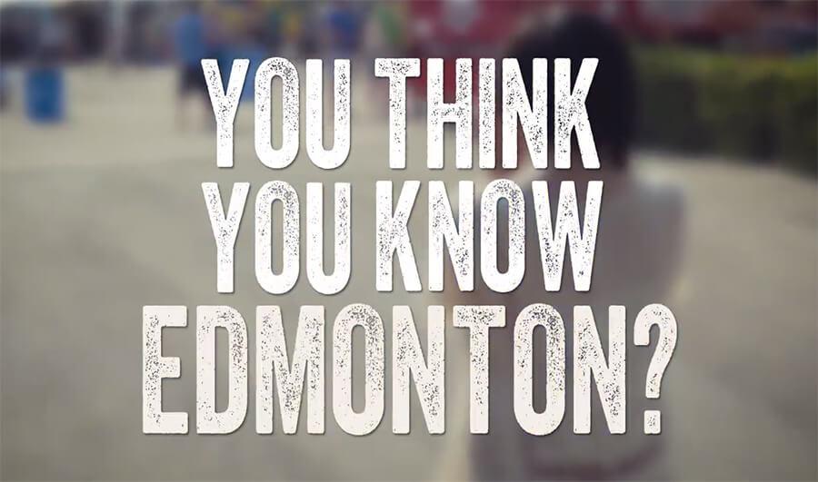 Edmonton Tourism: You Think You Know Edmonton?