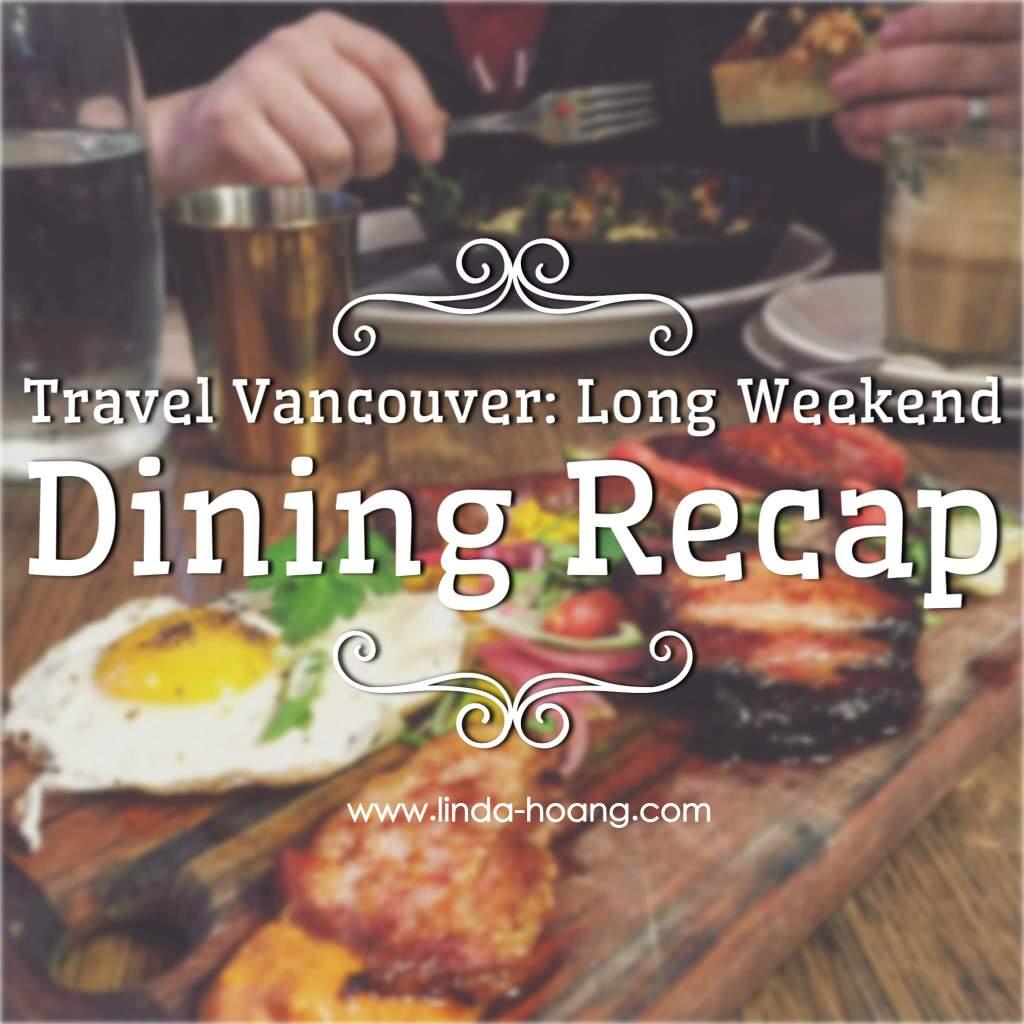 Travel Vancouver - Long Weekend Dining Recap