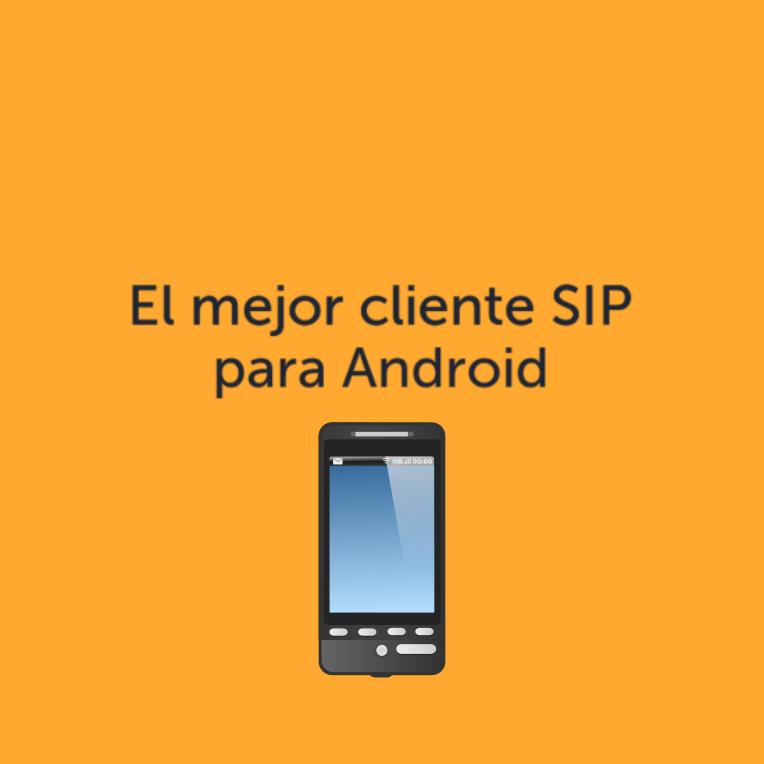 el mejor cliente sip para android