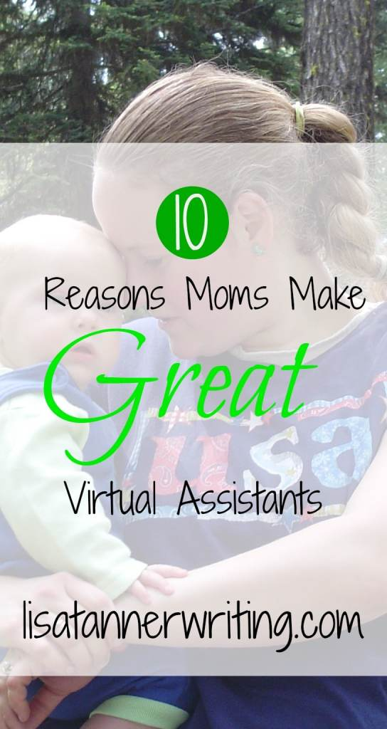 Do you need help growing your business? Moms make great virtual assistants. Here's why: