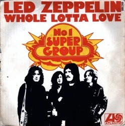 8. Whole Lotta Love