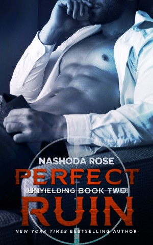 * PERFECT RUIN (Unyielding, Book 2) by NASHODA ROSE * NEW RELEASE * BLOG TOUR * BOOK REVIEW * GIVEAWAY *