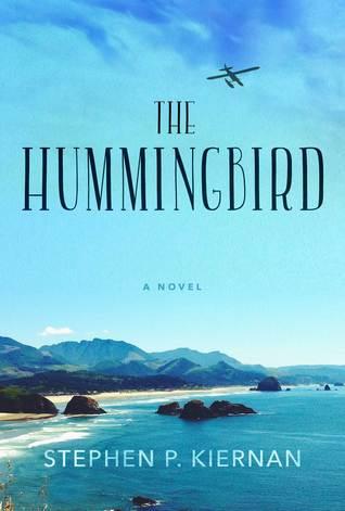 The Hummingbird by Stephen P. Kiernan