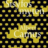 Absurd godt! – Albert Camus SISYFOS-MYTEN