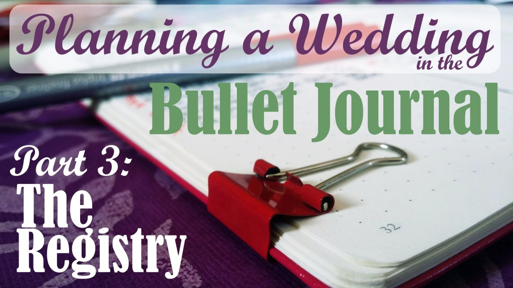 Title image for Planning a Wedding in the Bullet Journal: Wedding Registry