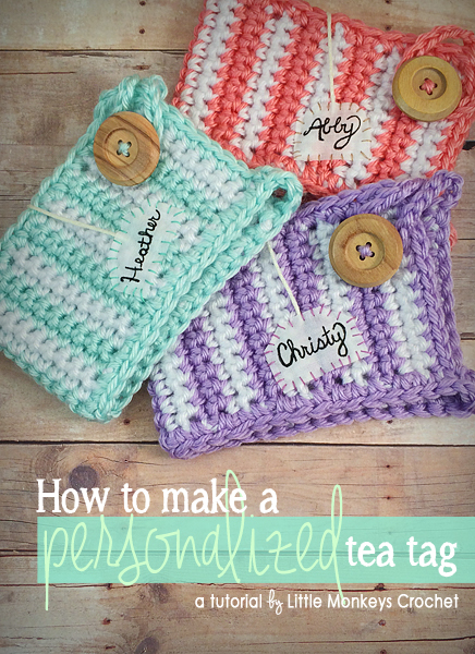 How to Make a Personalized Tea Tag | Little Monkeys Crochet