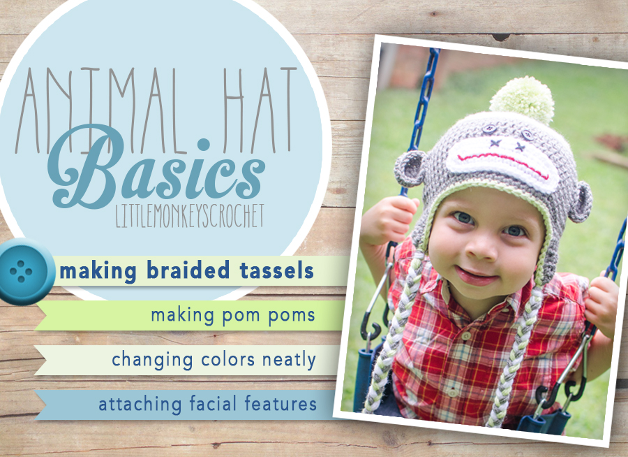 Animal Hat Basics: How to Make Braided Tassels by Little Monkeys Crochet  |  Learn how to make a pom pom, how to change colors neatly in the round, how to make braided tassels for your earflaps, and how to attach facial features in this multi-part series by Little Monkeys Crochet.
