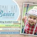 Animal Hat Basics: How to Make Braided Tassels by Little Monkeys Crochet     Learn how to make a pom pom, how to change colors neatly in the round, how to make braided tassels for your earflaps, and how to attach facial features in this multi-part series by Little Monkeys Crochet.