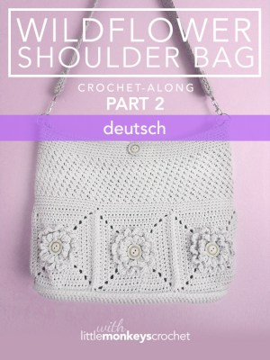 Wildflower Shoulder Bag CAL (Part 2 of 3) - Deutsch  |  Free Crochet Purse Pattern by Little Monkeys Crochet