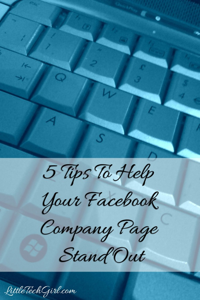 5 Tips To Help Your Facebook Company Page Stand Out