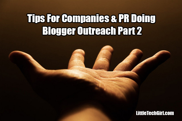 Tips For Companies & PR Doing Blogger Outreach Part 2