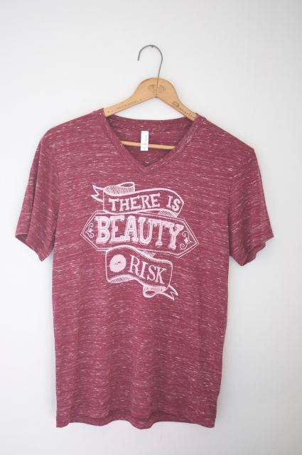 There Is Beauty In Risk t-shirt