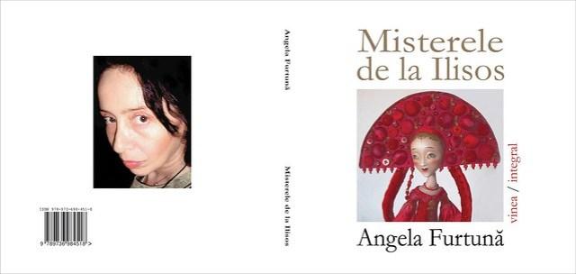 Angela FURTUNA Misterele de la Ilisos, Vinea, 2015