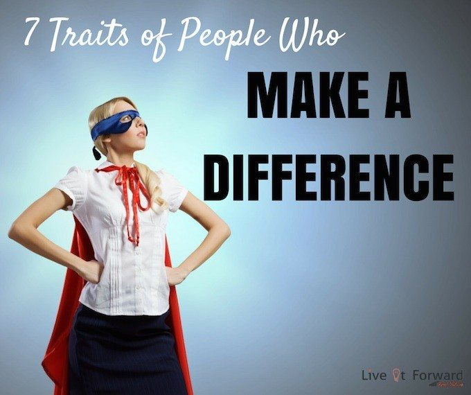7 Traits of People Who Make A Difference   Keys to Success 7 Traits of People Who Make a Difference