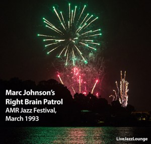 Live Jazz Lounge Anniversary Special: Marc Johnson's Right Brain Patrol – AMR Jazz Festival, Geneve, March 1993