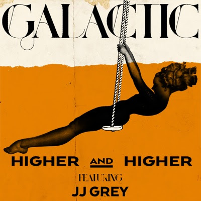 galactic higher and higher with jj grey