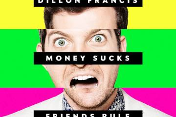 dillon francis money sucks friends rule