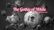 TheGothicofWhite