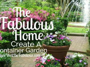 The-Fabulous-Home-Create-A-Container-Garden-MFile-Featured-LiWBF