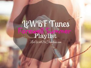 LiWBF-Tunes-Farewell-Summer-Playlist-Featured-LiWBF